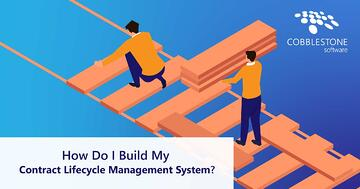 CobbleStone Software offers a step-by-step guide for building a CLM software system.
