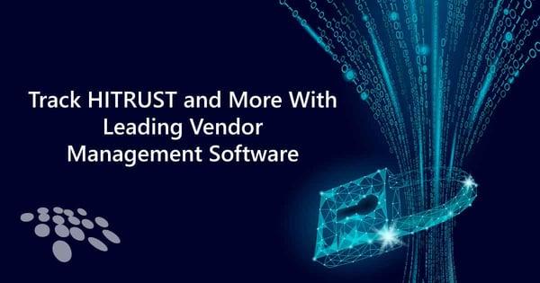 CobbleStone Vendor Management Software helps you track HITRUST compliance and other vendor data.
