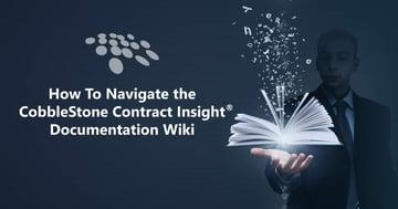 CobbleStone Software showcases how to navigate the CobbleStone Contract Insight® Documentation Wiki.