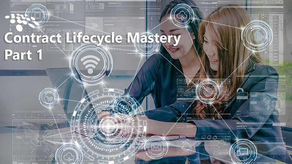 Contract Lifecycle Management Mastery Part 1