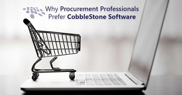 CobbleStone Software is preferred by procurement professionals.