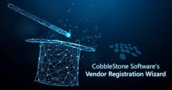 CobbleStone Software can streamline vendor registration management with vendor registration wizards.
