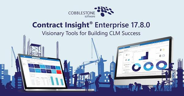CobbleStone Software's Contract Insight 17.8.0 brings visionary tools for CLM success.