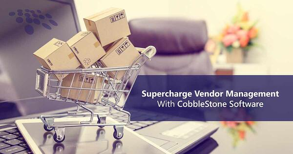 Supercharge vendor management with CobbleStone Software.