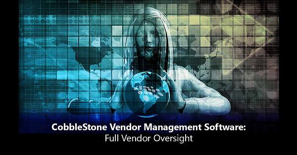 CobbleStone Vendor Management Software offers full vendor oversight.