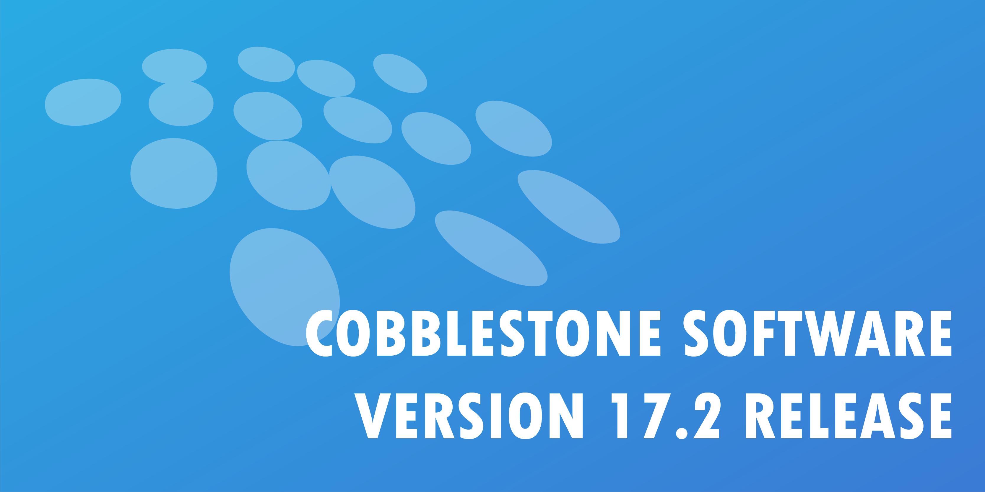 CobbleStone Software Version 17.2 Release