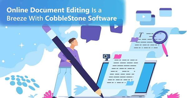 CobbleStone Software supports online document editing.