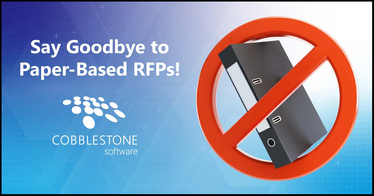 Paper-based RFPs are a thing of the past with CobbleStone Software.