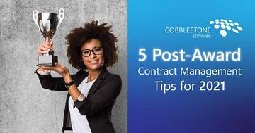 CobbleStone Software offers five helpful post-award contract management software tips for 2021.