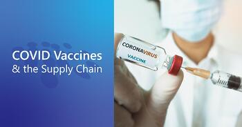 CobbleStone Software highlights the importance of efficient supply chain management in light of the COVID vaccine rollout.