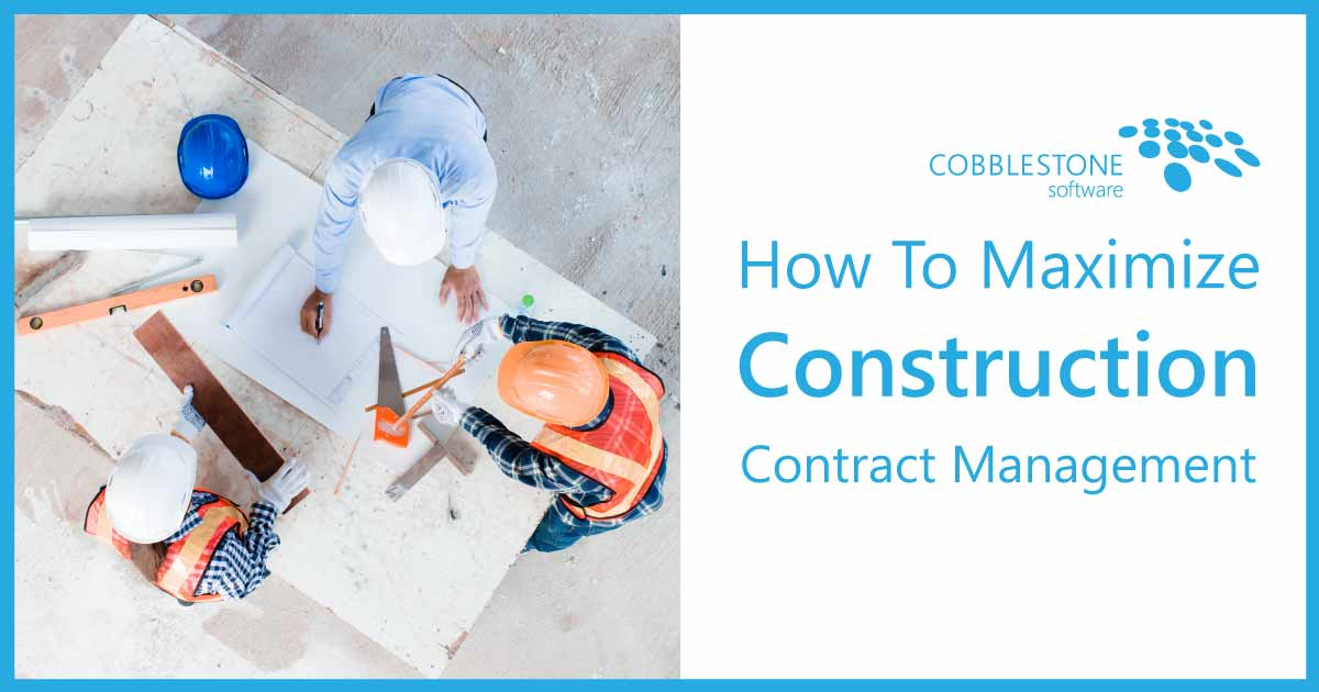 CobbleStone Software offers how to maximize construction contract management.