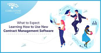 CobbleStone Software offers what to expect when learning how to use new contract management software.