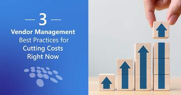 CobbleStone Software offers three vendor management best practices for cutting costs right now.