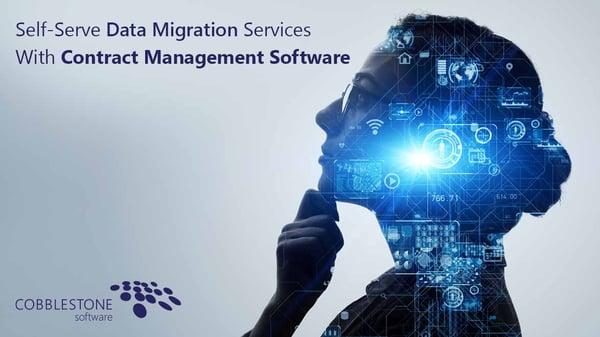 CobbleStone Software supports self-serve data migration.